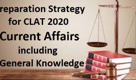 Preparation Strategy for CLAT 2020 Current Affairs including General Knowledge